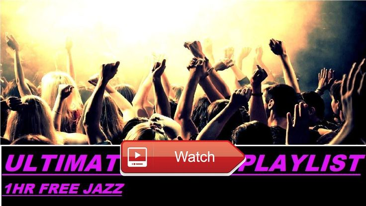 ULTIMATE JAZZ MUSIC FOR PARTY 1 HOUR PLAYLIST FREE JAZZ  1 HOUR BEST PLAYLIST COOL JAZZ LOFI FOR BACKGROUND PARTYING FREE JAZZ SWING RELAXING CHILL MUSIC FOR PARTYING ENTER