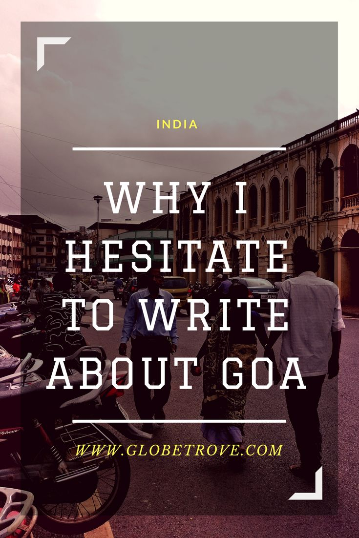 The reason why I hesitate to write about Goa even though I'm a Goan is deep rooted in my experiences. It is these experiences that define me.