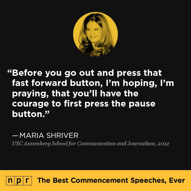 Maria Shriver, 2012. From NPR's The Best Commencement Speeches, Ever.
