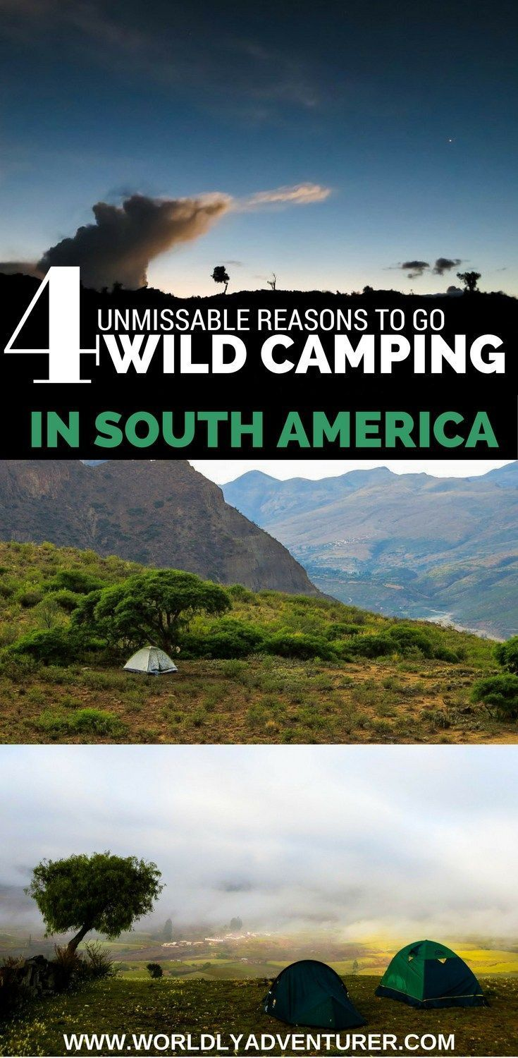 Camping in South America can be quite the adventure. Here are my four reasons why it's an unmissable part of a backpacking trip to this continent.