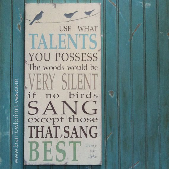 Use What Talents You Possess - Henry van Dyke Typography Word Art Hand Painted Sign. $105.00, via Etsy.