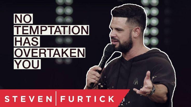 No temptation has overtaken you pastor steven furtick
