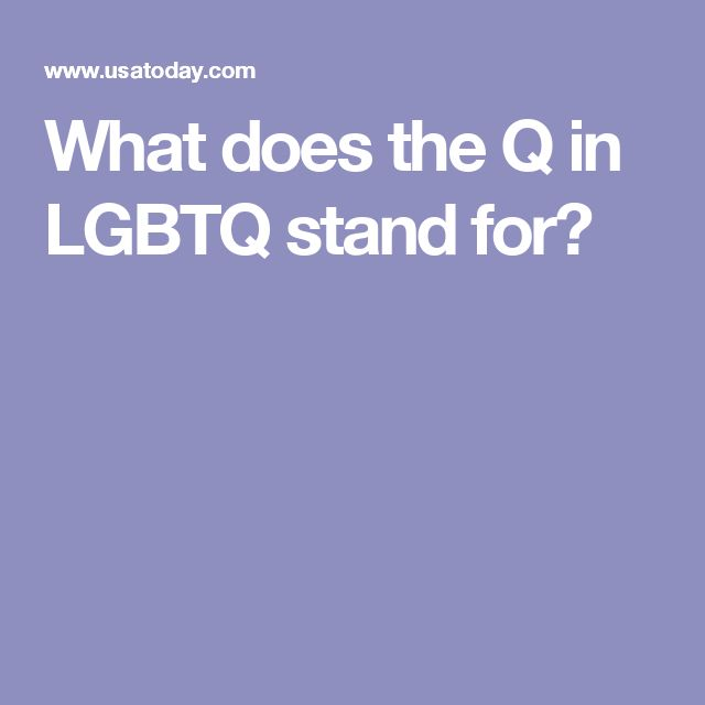 What does the Q in LGBTQ stand for?