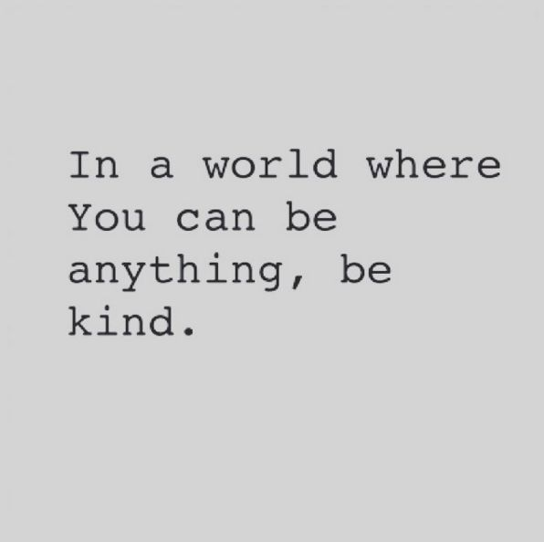Yes! Be nice. Why do people try to make others feel bad? That isn't kind...just saying.