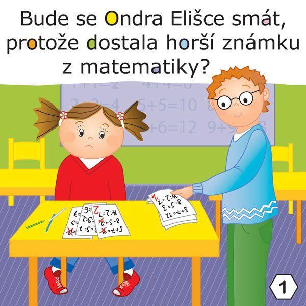 Bude se Ondra Elišce smát, protože dostala horší známku z matematiky?