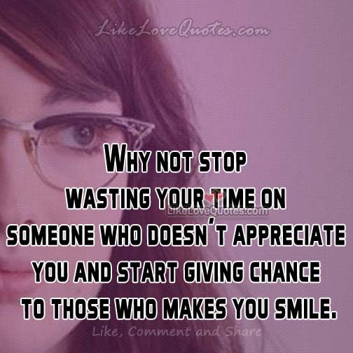 Why not stop wasting your time on someone who