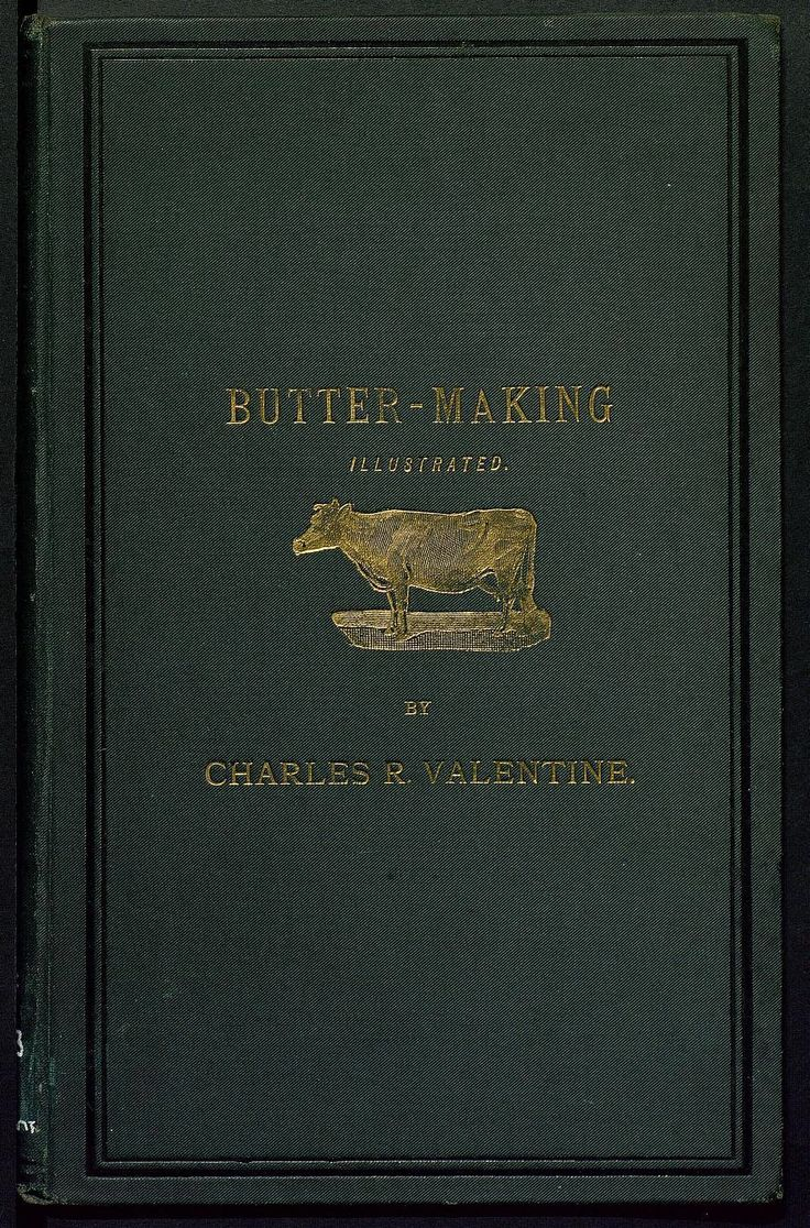 Decorative front cover of 'Butter-Making' (Illustrated) by Charles R. Valentine of the Dun Cow Dairy Farm, Ludlow, Shropshire. Published 1889 by Vinton & Co. University of Southampton. archive.org