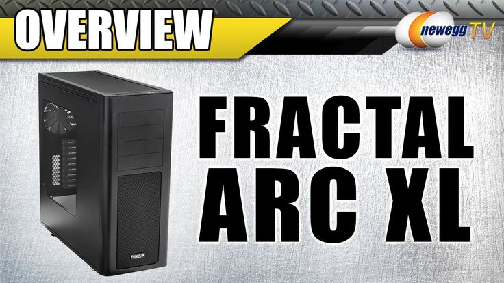 Fractal Design ARC XL Black Steel ATX Full Tower Computer Case Overview ...