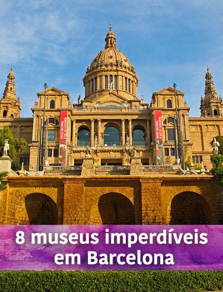 8 museus imperdíveis em Barcelona - Espanha