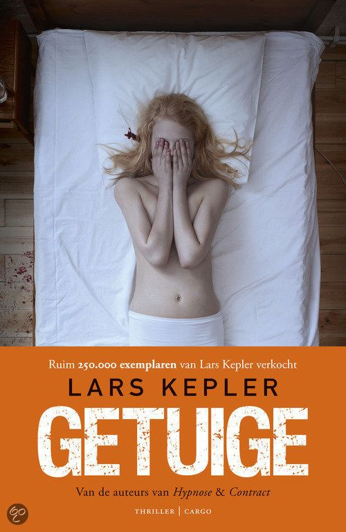 Lars Kepler - Getuige: zit goed in elkaar, erg spannend, gelezen juni-juli 2015