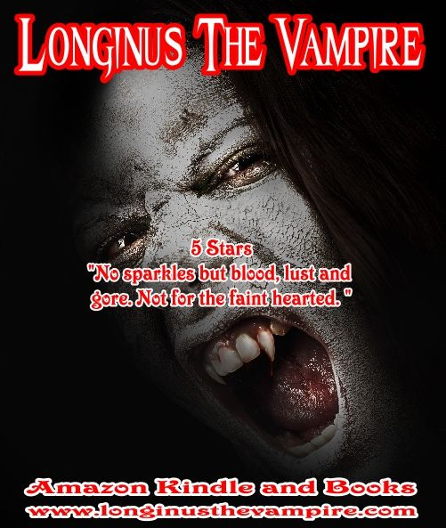 """Longinus The Vampire  5 Stars """"Alan Kinross has brought vampires back to the dark side in Longinus The Vampire. It is dark, suspenseful, and will keep you on the edge of your seat until the end.""""  Amazon books and Kindle  www.longinusthevampire.com  #vampires #demons #horror #sexy"""