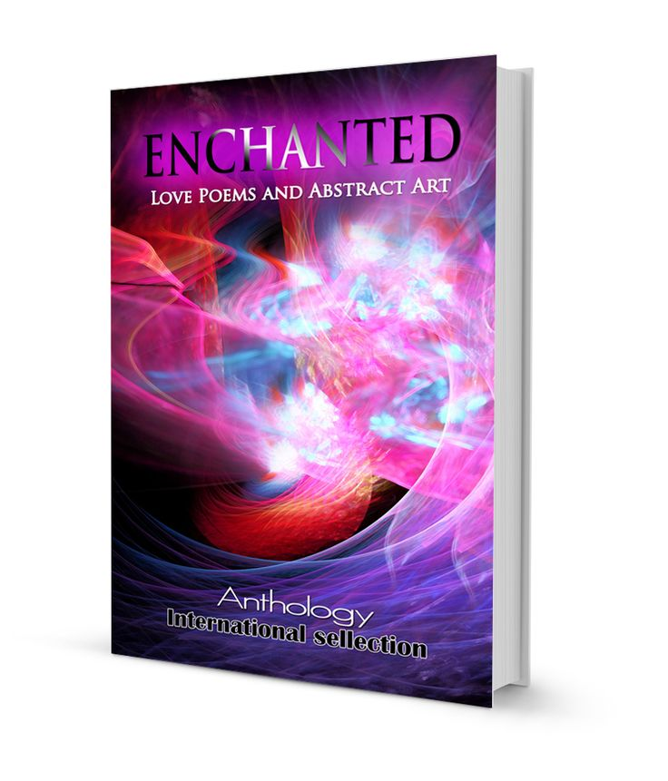 ENCHANTED - Love Poems and Abstract Art.  International anthology.