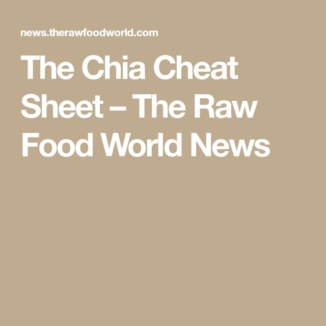 The Chia Cheat Sheet – The Raw Food World News