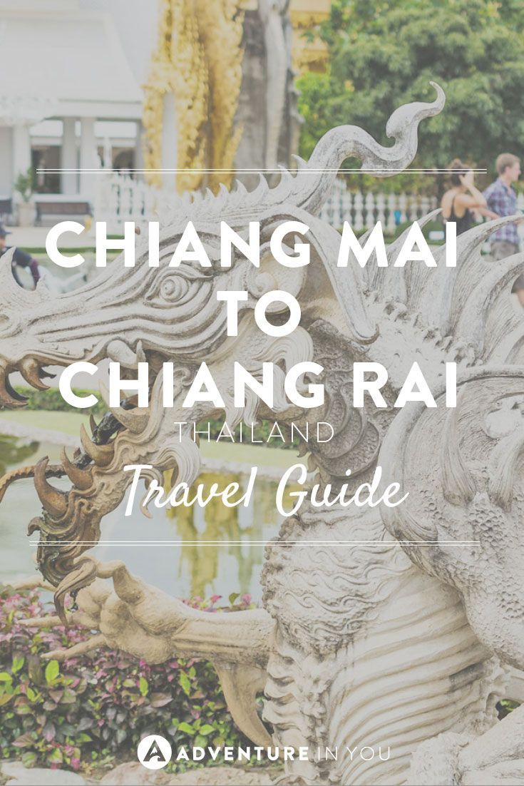 Chaing Rai | Wondering how to get from Chiang Mai to Chaing Rai? Check out our detailed travel guide