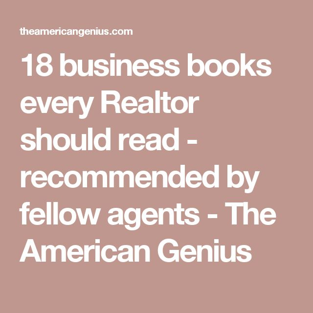 18 business books every Realtor should read - recommended by fellow agents - The American Genius