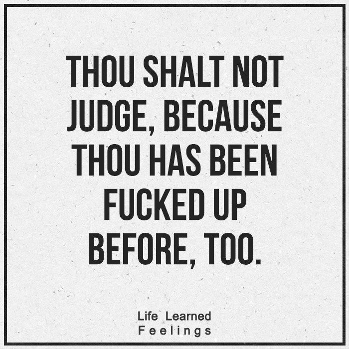 Hope Messages, Thou shalt not judge because thou has been fucked up before too