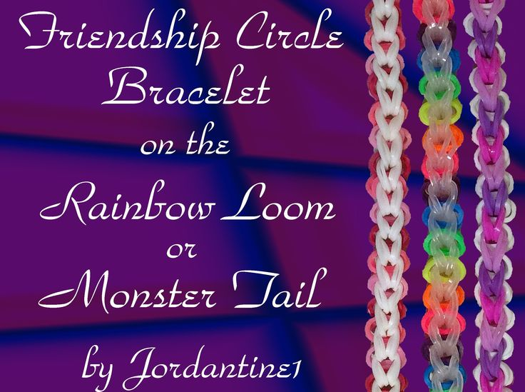 New Friendship Circle Bracelet- Rainbow Loom or Monster Tail