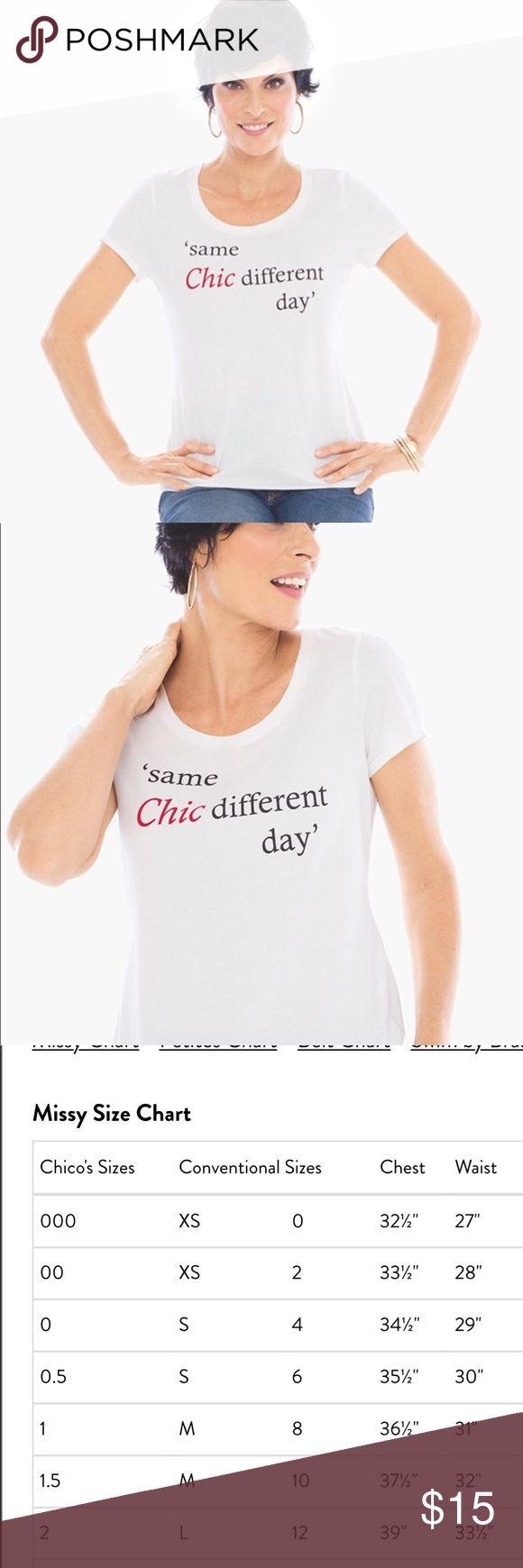 """NWT 'same chic different day' Shirt by Chicos ✨✨FINAL PRICE REDUCTION✨✨Cute phrase! Brand new, never worn. Size """"1"""" = Medium at Chico's! Chico's Tops"""
