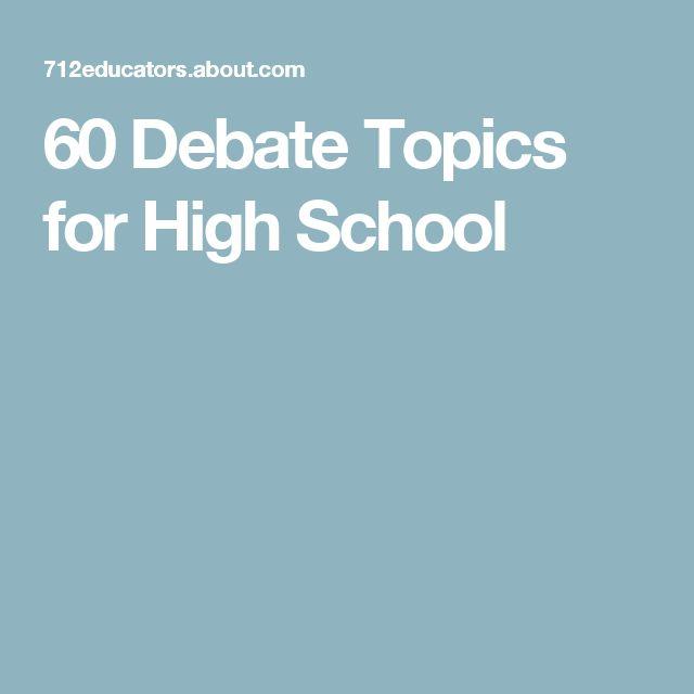 60 Debate Topics for High School