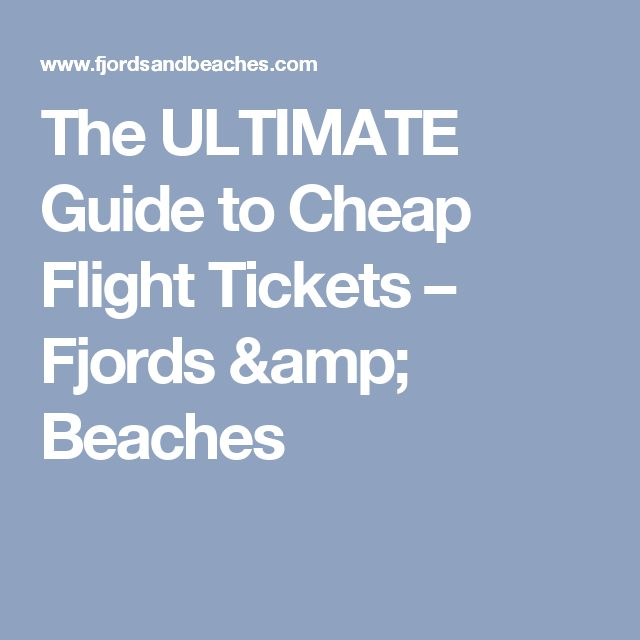 the ultimate guide to cheap flight tickets