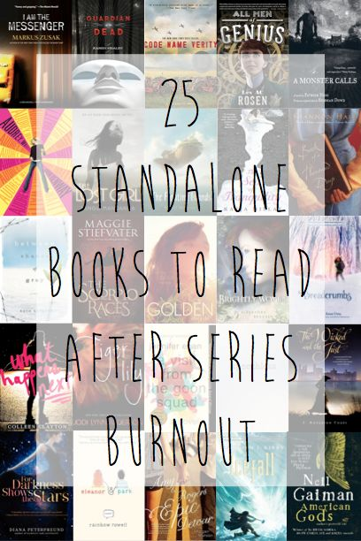 25 Standalone Books To Read After Series Burnout | Some great picks here! And so true. But... Pick #3 Code Name Verity DOES have a companion novel (Rose Under Fire) coming out soon...
