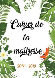 Cahier de la maîtresse / maître 2017 - 2018 - la classe de Calliplume