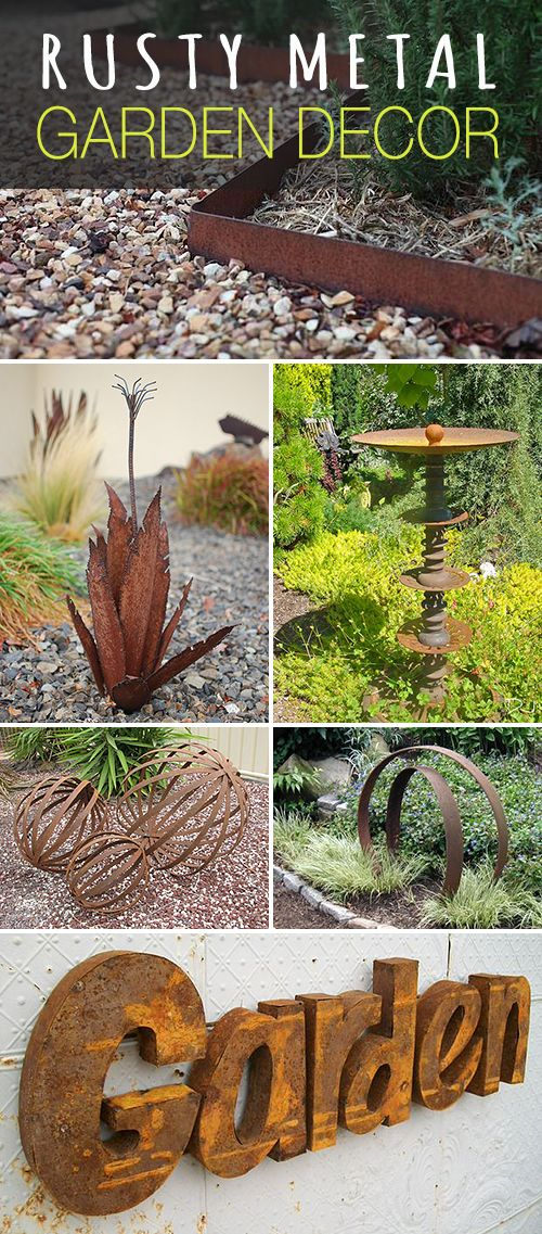 Rusty Metal Garden Decor! • Lots of great ideas and inspiration for dressing up your garden with rusted metal decor!