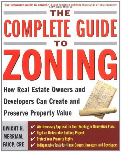 The Complete Guide to Zoning: How to Navigate the Complex and Expensive Maze of Zoning, Planning, Environmental, and Land-Use Law by Dwight Merriam. Save 16 Off!. $19.35. Publisher: McGraw-Hill; 1 edition (November 16, 2004). Publication: November 16, 2004. Edition - 1