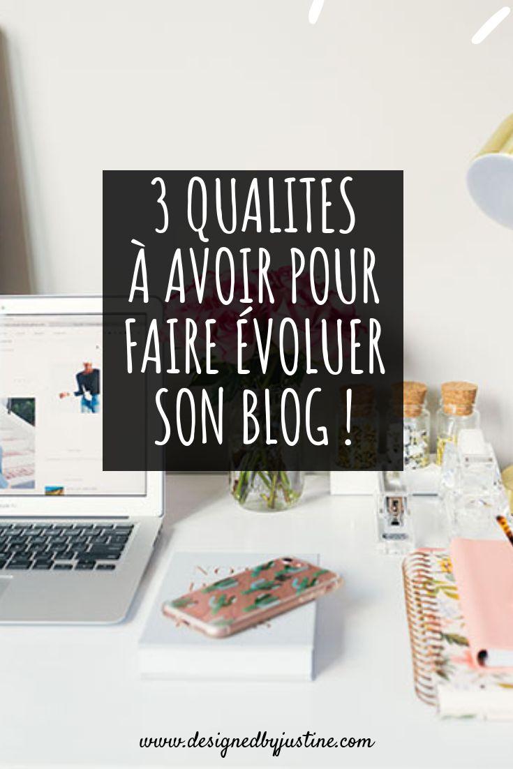 3 qualités à avoir pour faire évoluer son blog