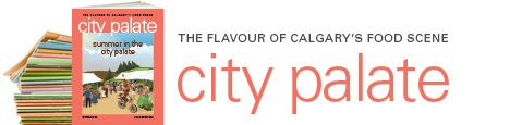 City Palate - The Flavour of Calgary's Food Scene