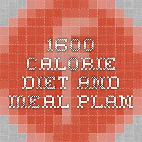 1600 Calorie Diet and Meal Plan