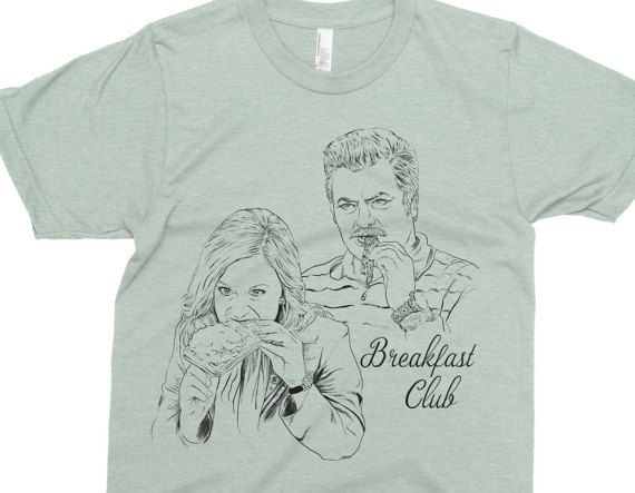Breakfast Club  Parks & Recreation Shirt  by DrunkGirlDesigns
