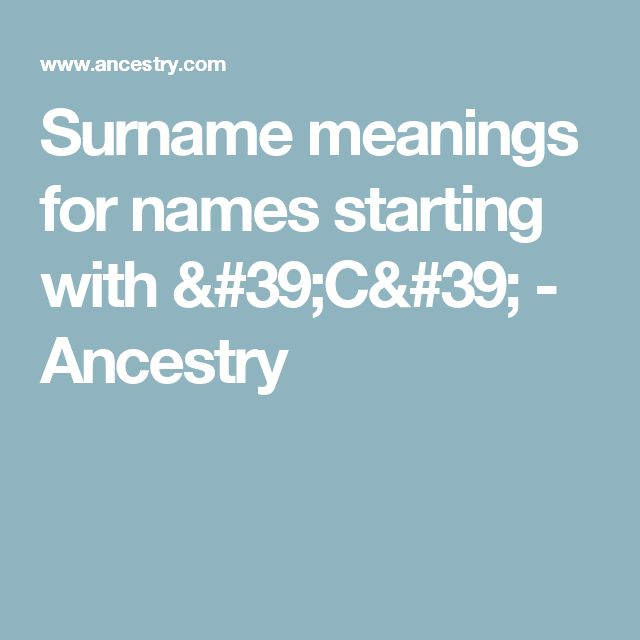 Surname Meanings For Names Starting With C