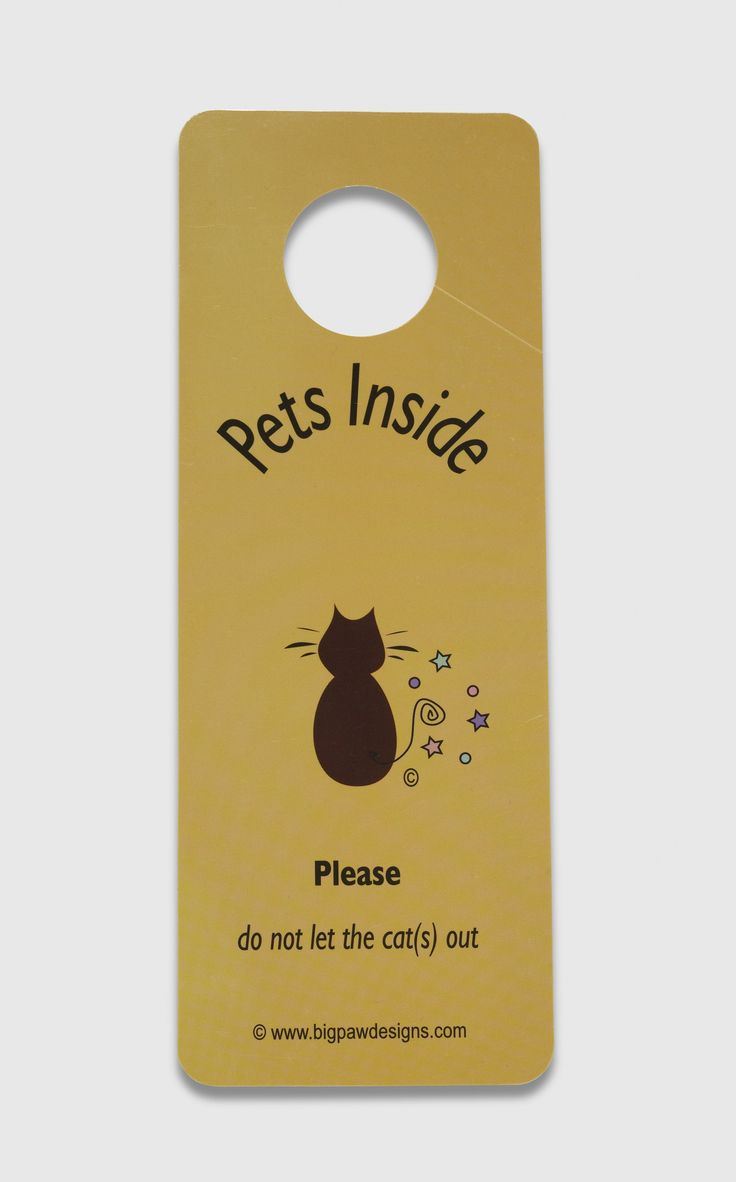 """This is a good idea - although I think that I need one saying """"cat food inside"""" on the door to the room where the cats feed ... so that my kids don't keep letting the dog in - who of course eats all the cat food!!"""