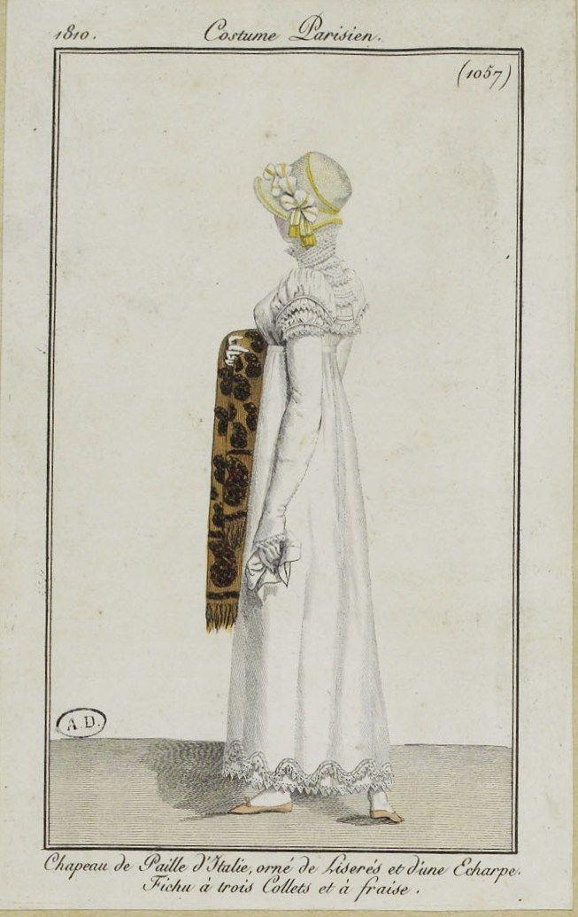 """Costume Parisien (1057), 1810. """"Chapeau de Paille d'Italie, orné de Liserés et d'une Echarpe. Fichu à trois Collets et à fraise."""""""