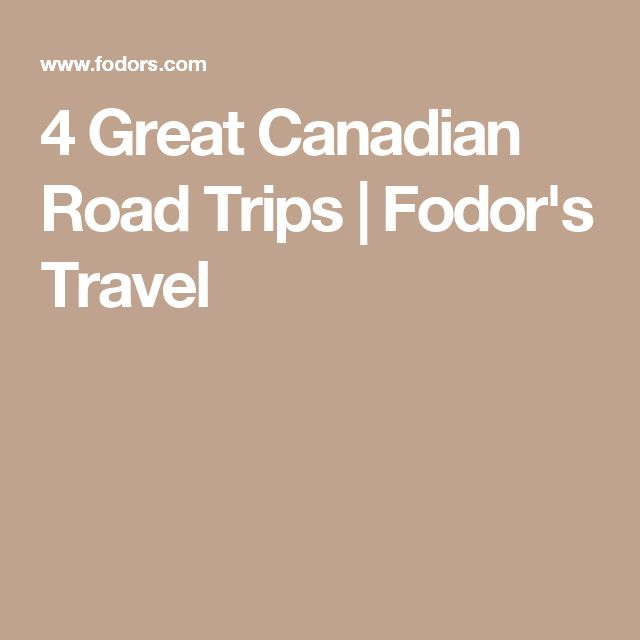 4 Great Canadian Road Trips   Fodor's Travel
