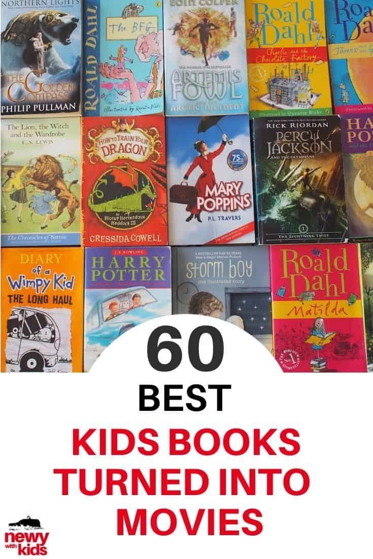 60 Of The Best Kids Books Made Into Movies Newy With Kids In 2020 Kids Book Series Best Children Books Kids