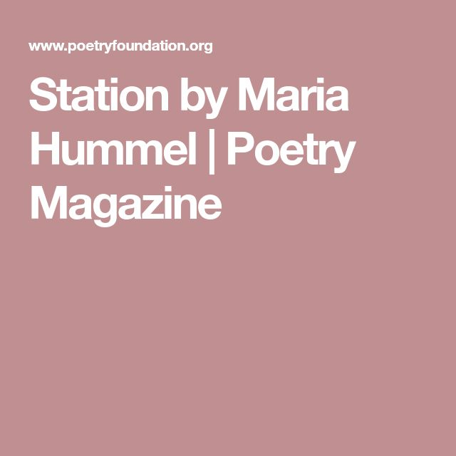Station by Maria Hummel | Poetry Magazine
