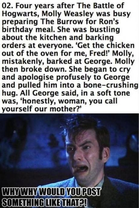 I can honestly see George doing this though, humor was the way the Weasley twins coped with things so why wouldn't George continue that for his brother? The feels tho.