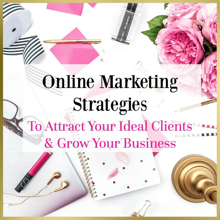 Online Marketing Strategies To Attract Your Ideal Clients