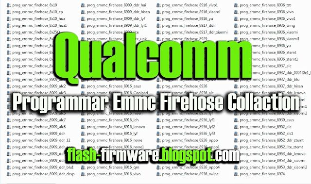 Qualcomm Programmar Emmc Firehose Collaction Free Download   Android