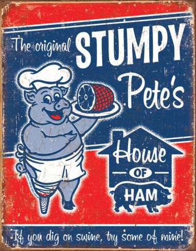 Stumpy Pete's Ham Tin Sign...just bought this from Amazon for the hubby's garage and it's way cute!