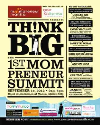 "THINK BIG: The 1st MOMPRENEUR SUMMIT (A Seminar Invitation for ""Mompreneurs"")    http://www.specialeducationphilippines.com/2012/09/13/think-big-the-1st-mompreneur-summit-a-seminar-invitation-for-mompreneurs/"