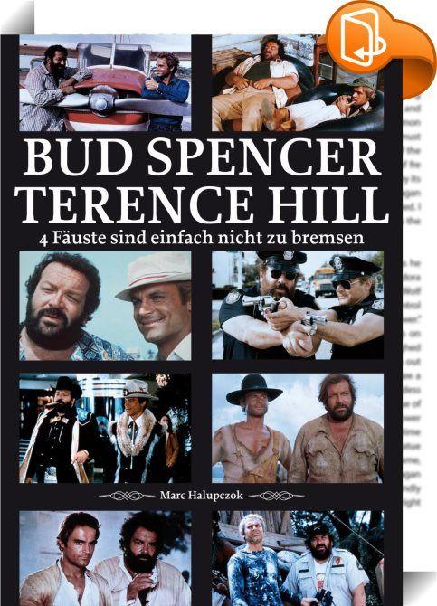 Bud Spencer und Terence Hill    ::  Bud Spencer und Terence Hill, das wohl erfolgreichste Duo in der Filmgeschichte, ihre Filme sind heute populärer denn je und jede Generation entdeckt die Filme mit ihrem einzigartigen Humor aufs Neue. Dieses Buch ist eine humorvolle Hommage an Bud Spencer und Terence Hill, an die großartige Zeit ihrer besten Filme und an all die Fans, die diese Legende immer wieder aufs neue mit Leben erfüllen.  Marc Halupczok, selbst bekennender Fan von Bud und Tere...