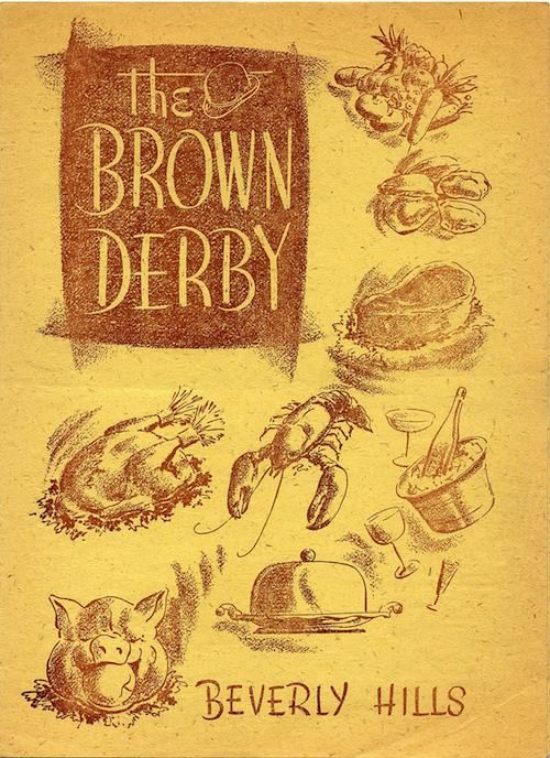 The Brown Derby -- Beautiful Vintage Menus From Classic L.A. Restaurants