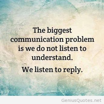 We listen to reply Communication Problems, Food For Thought, Leadership Quote, Remember This, Truth, Inspirational Quote...