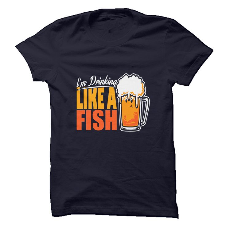 Im Drinking like a Fish. Funny, Clever Alcohol Drinking Quotes, Sayings, Adult Humour, T-Shirts, Hoodies, Tees, Clothing, Gifts.