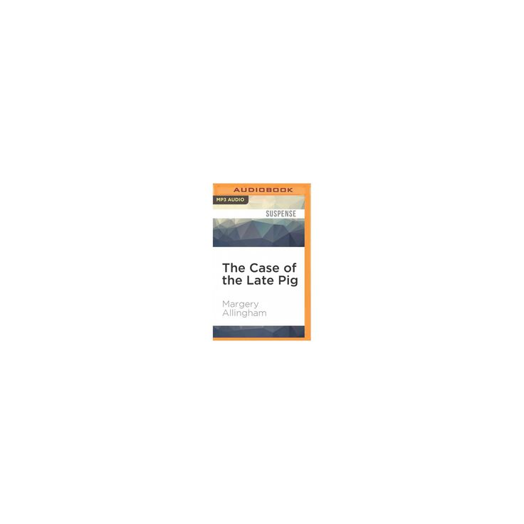 Case of the Late Pig (MP3-CD) (Margery Allingham)