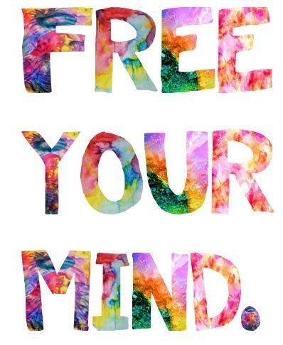 """Another good one. """"Free your mind."""""""