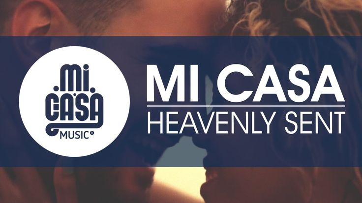 MI CASA - Heavenly Sent